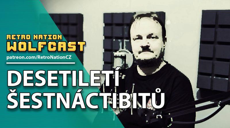 Wolfcast 03: Desetiletí šestnáctibitů