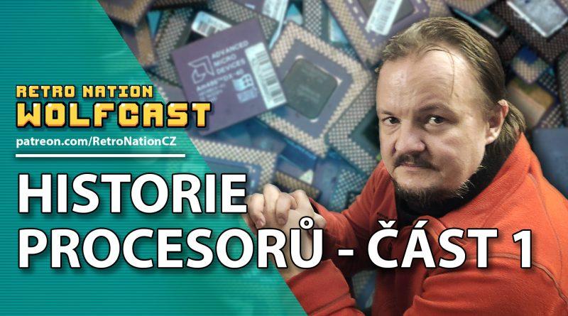 Wolfcast 06: Historie procesorů