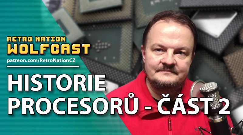 Wolfcast 7: Historie procesorů - část 2.