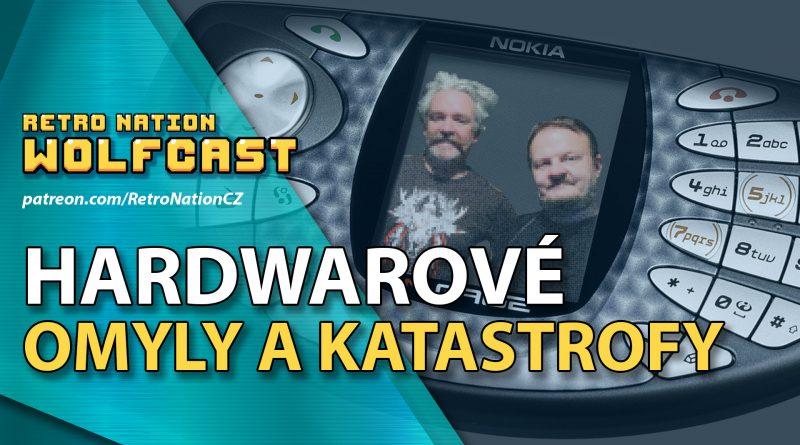 Wolfcast 29: Hardwarové omyly a katastrofy