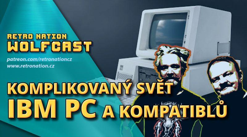 Wolfcast 44: Komplikovaný svět IBM PC a kompatibilů 1
