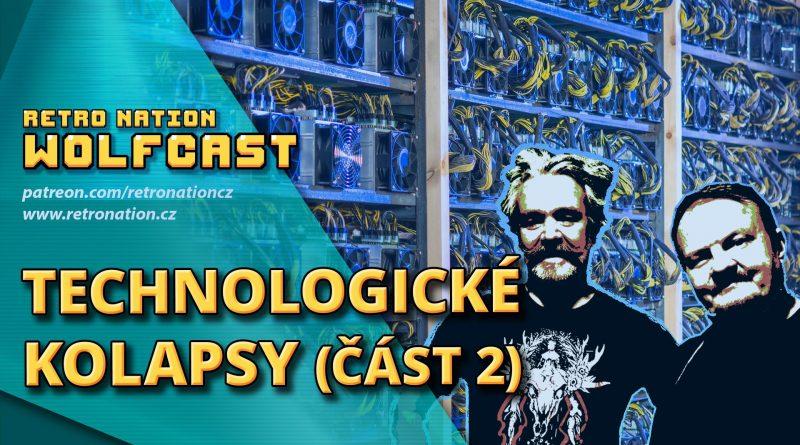 Wolfcast 47: Technologické kolapsy 2